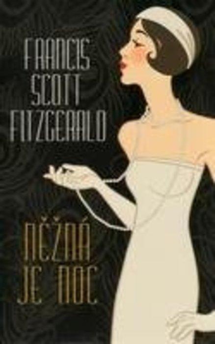 Fitzgerald Francis Scott Něžná je noc