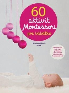 60 aktivít Montessori pre moje bábńtko