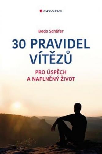 Schäfer Bodo: 30 pravidel vítězů pro úspěch a naplněný život