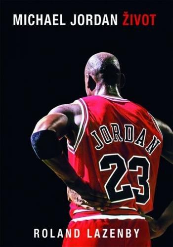 Lazenby Roland: Michael Jordan - Život