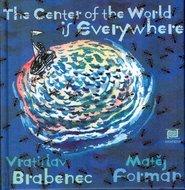 Brabenec Vratislav: Všude je střed světa – anglická verze