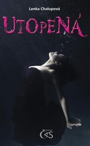 Chalupová Lenka: Utopená