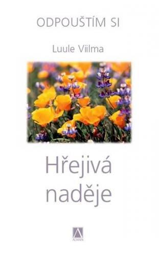 Viilma Luule: Hřejivá naděje - Odpouštím si - 2. vydání