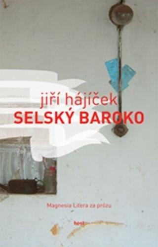 Hájíček Jiří: Selský baroko