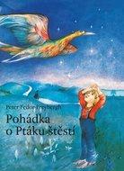 Fedor-Freybergh Peter: Pohádka o Ptáku štěstí