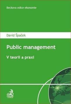 Public Management V teorii a praxi - David Špaček