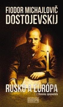 Rusko a Európa - Fjodor Michajlovič Dostojevskij