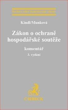 Zákon o ochraně hospodářské soutěže - Jindřiška Munková, Jiří Kindl