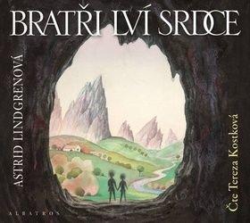 Bratři Lví srdce - Astrid Lindgrenová, Tereza Kostková