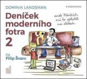 Deníček moderního fotra 2 - Filip Švarc, Dominik Landsman