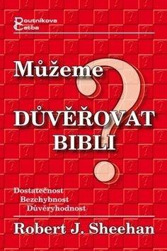 Můžeme důvěřovat Bibli? - Robert Sheehan