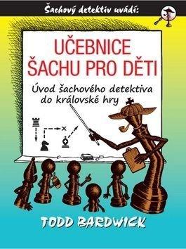 Učebnice šachu pro děti - Todd Bardwick