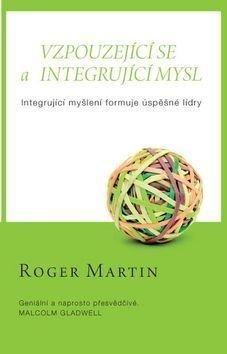 Vzpouzející se a integrující mysl - Martin Roger