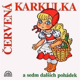 Červená Karkulka a sedm dalších pohádek - Štěpánka Haničincová, Karel H÷ger, Dana Medřická