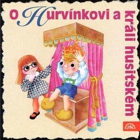 O Hurvínkovi a králi husitském - Helena Štáchová, Jaroslav Kepka, Miroslav Vladyka