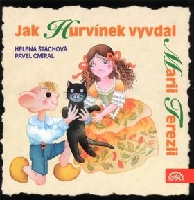 Jak Hurvínek vyvdal Marii Terezii - Helena Štáchová, Pavel Cmíral, Martin Klásek
