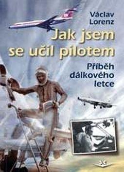 Příběh dálkového letce - Václav Lorenz