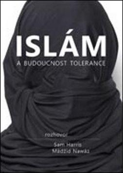 Islám a budoucnost tolerance - Sam Harris, Mádžíd Nawáz