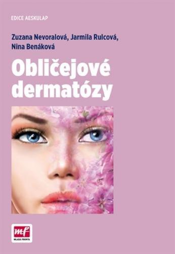 Obličejové dermatózy - Nina Benáková, Jarmila Rulcová, Zuzana Nevoralová