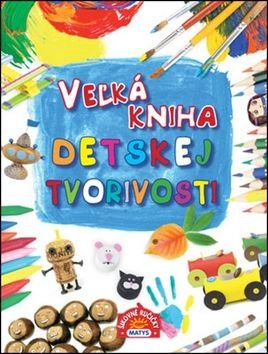 Veżká kniha detskej tvorivosti