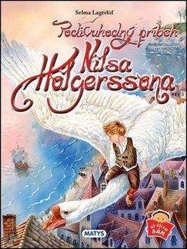Podivuhodný príbeh Nilsa Holgerssona - Selma Lagerl÷fová