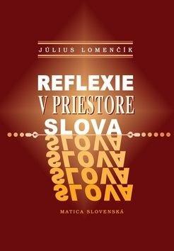 Reflexie v priestore slova - Július Lomenčík