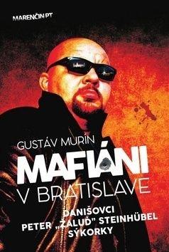 Mafiáni v Bratislave - Gustáv Murín