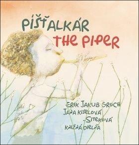 Píšťalkár The Piper - Erik Jakub Groch