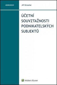 Účetní souvztažnosti podnikatelských subjektů - Jiří Strouhal