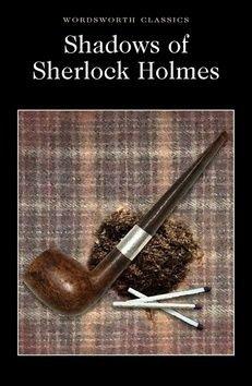Shadows of Sherlock Holmes - Arthur Conan Doyle