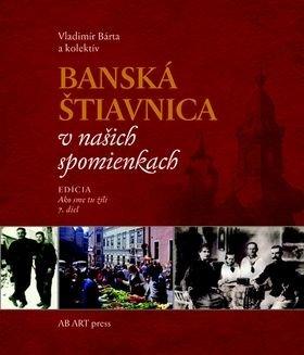 Banská Štiavnica v našich spomienkach - Vladimír Bárta