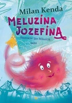 Meluzína Jozefína - Milan Kenda