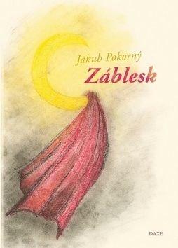 Záblesk - Jakub Pokorný