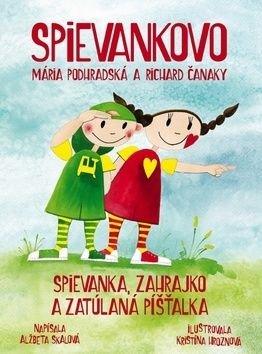 Spievankovo Spievanka, Zahrajko a zatúlaná píšťalka - Alžbeta Skalová