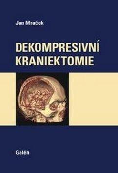 Dekompresivní kraniektomie - Jan Mraček