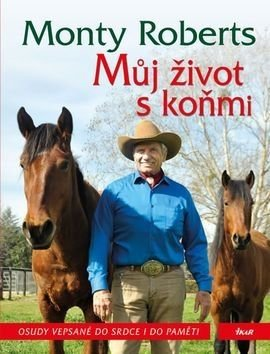 Můj život s koňmi - Monty Roberts
