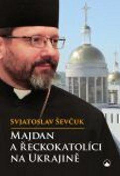 Majdan a řeckokatolíci na Ukrajině - Svjatoslav Ševčuk