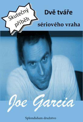Dvě tváře sériového vraha - Joe Garcia - e-kniha