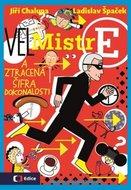(Vel)Mistr E a ztracená šifra dokonalosti - Chalupa Jiří, Špaček Ladislav