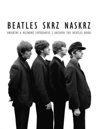 Beatles skrz naskrz - Unikátní a neznámé fotografie z archivu The Beatles Book 					 - Adams Tom
