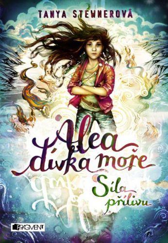 Alea - dívka moře: Síla přílivu - Tanya Stewnerová - e-kniha