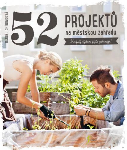 52 projektů na městskou zahradu  - Oftringová Bärbel