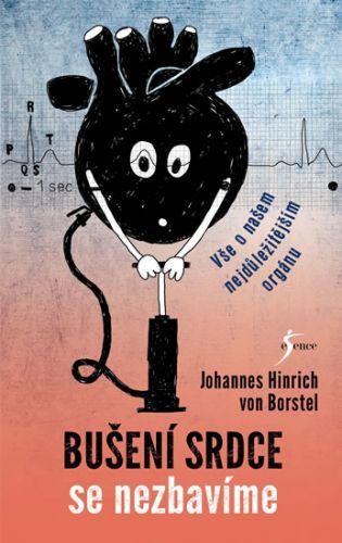 Bušení srdce se nezbavíme  - von Borstel Johannes Hinrich
