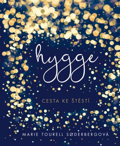 Hygge - Cesta ke štěstí  - Tourell Soderberg Marie