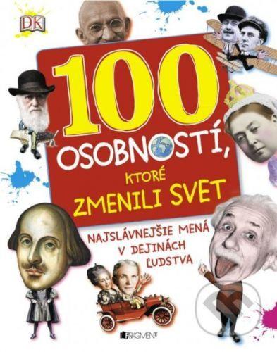 100 osobností, ktoré zmenili svet - Ben Gilliland, Philip Parker