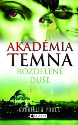Akadémia temna 3 – Rozdelené duše - Zora Sadloňová, Gabriella Poole - e-kniha