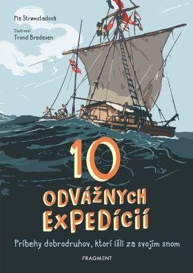 10 odvážnych expedícií - Pia Stromstadová - e-kniha