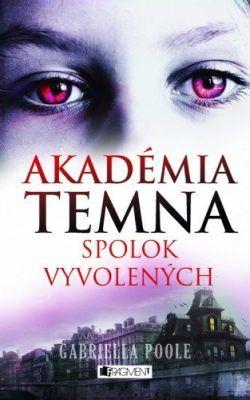 Akadémia temna – Spolok vyvolených - Zora Sadloňová, Gabriella Poole - e-kniha