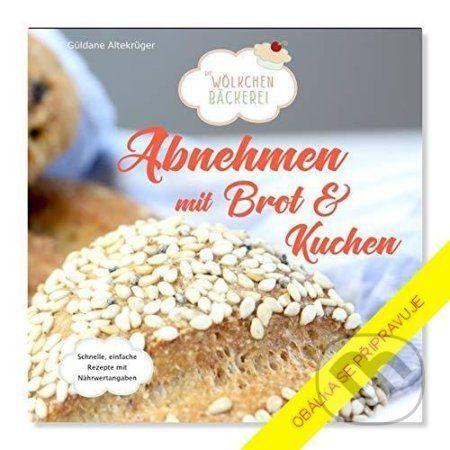 Chléb a koláče pro štíhlou postavu - Güldane Altekrüger