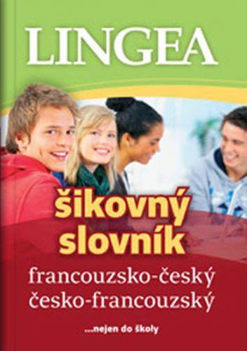 kolektiv autorů: Francouzsko-český, česko-francouzský šikovný slovník...… nejen do školy